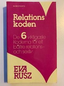 """Rusz, Eva """"Relationskoden - De 6 viktigaste koderna för ett bättre relations- och sexliv"""" POCKET"""