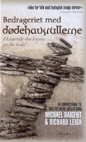 "Baigent, Michael & Leigh, Richard ""Bedrageriet med Dødehavsrullerne"" INBUNDEN DANSKA"