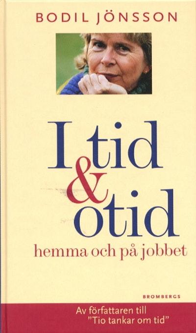 """Jönsson, Bodil, """"I tid och otid - hemma och på jobbet"""" INBUNDEN"""