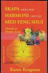 """Kingston, Karen, """"Skapa lycka och harmoni i ditt liv med Feng Shui"""" HÄFTAD"""