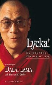 """Dalai Lama & H C Cutler, """"LYCKA! - en handbok i konsten att leva"""" ANTIKVARISK INBUNDEN"""