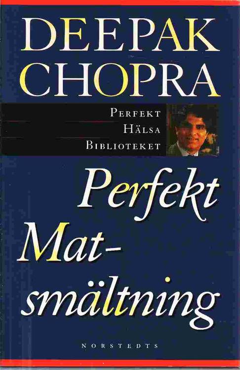 "Chopra, Deepak, ""Perfekt matsmältning"" INBUNDEN"