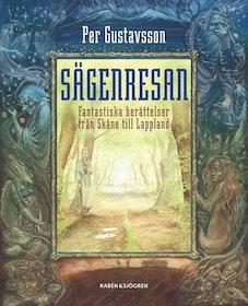 """Gustavsson, Per """"Sägenresan - Fantastiska berättelser från Skåne till Lappland"""" KARTONNAGE"""