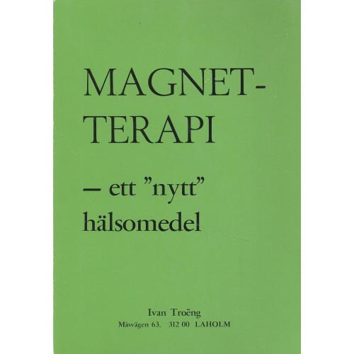 """Troëng, Ivan """"Magnetterapi - ett nytt hälsomedel"""" HÄFTAD"""