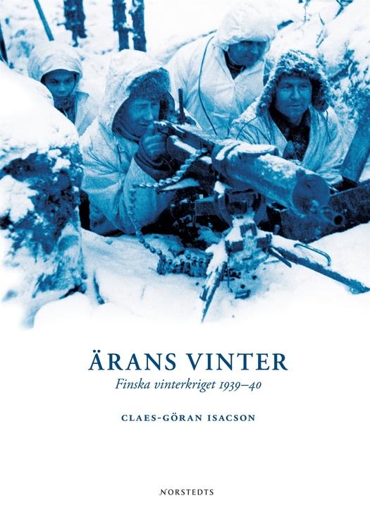"""Isacson, Claes-Göran """"Ärans vinter : Finska vinterkriget 1939-40"""" INBUNDEN"""