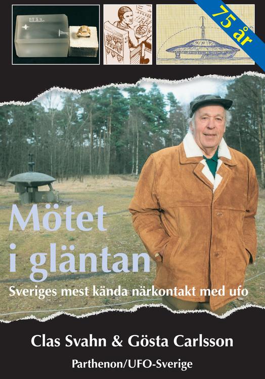 """Svahn, Clas och Gösta Carlsson, """"Mötet i gläntan - Sveriges mest kända närkontakt med UFO"""""""
