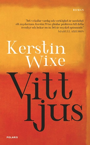 "Wixe, Kerstin ""Vitt ljus"" INBUNDEN"