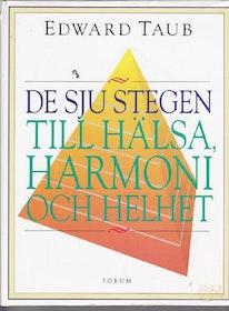 """Taub, Edward """"De sju stegen till hälsa, harmoni och helhet"""" INBUNDEN"""