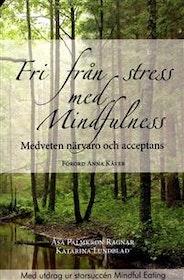 """Palmkron, Åsa & Lundblad, Ragnar och Katarina """"Fri från stress med mindfulness - medveten närvaro och acceptans"""" HÄFTAD"""
