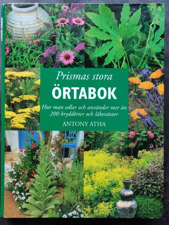 """Athe, Antony """"Prismas stora örtabok : Hur man odlar och använder mer än 200 kryddörter och läkeväxter"""" INBUNDEN"""