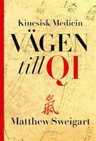"""Sweigart, Matthew """"Kinesisk medicin - Vägen till Qi"""" INBUNDEN"""