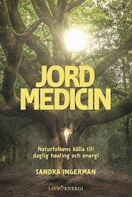 """Ingerman, Sandra """"Jordmedicin - Naturfolkens källa till daglig healing och energi"""" INBUNDEN"""