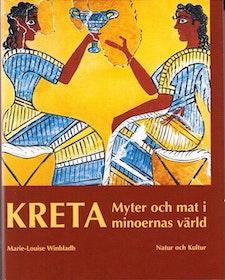 """Winbladh, Marie-Louise """"Kreta - Myter och mat i minoernas värld"""" INBUNDEN"""