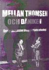 """Andersson P & Welinder, S (red.), """"Mellan Thomsen och Däniken: Oenig diskussion kring alternativ arkeologi"""" KARTONNAGE"""