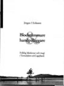 """Eriksson, Jörgen I., """"Blodstämmare & handpåläggare"""" HÄFTAD SLUTSÅLD"""