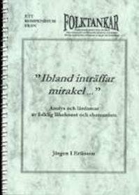 """Eriksson, Jörgen I., """"Ibland inträffar mirakel..."""" SLUTSÅLD"""