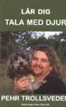 """Trollsveden, Pehr, """"Lär dig tala med djur"""""""