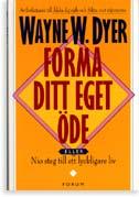 """Dyer, Wayne W., """"Forma ditt eget öde: nio steg till ett lyckligare liv"""" HÄFTAD SLUTSÅLD"""