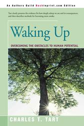 "Tart, Charles T., ""Waking Up: Overcoming the obstacles to human potential"" SLUTSÅLD"