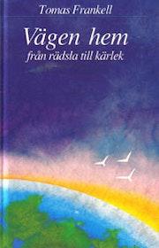 """Frankell, Tomas, """"Vägen hem från rädsla till kärlek"""" KARTONNAGE"""