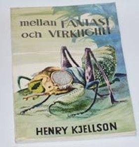 """Kjellson, Henry, """"Mellan fantasi och verklighet"""" HÄFTAD SLUTSÅLD"""