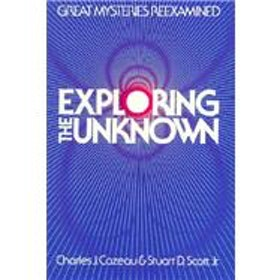 "Cazeau, Charles J. / Scott, Stuart D., ""Exploring the unknown - great mysteries reexamined"" INBUNDEN SLUTSÅLD"