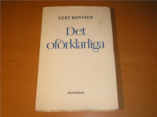 """Bonnier, Gert, """"Det oförklarliga"""" HÄFTAD"""