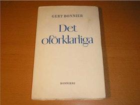 """Bonnier, Gert, """"Det oförklarliga"""" HÄFTAD SLUTSÅLD"""