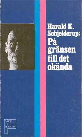"""Schjelderup, Harald K., """"På gränsen till det Okända"""" POCKET"""