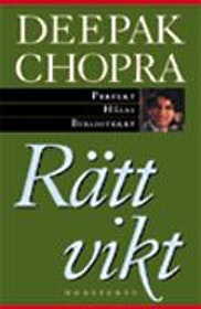 "Chopra, Deepak, ""Rätt vikt"" INBUNDEN/KARTONNAGE"