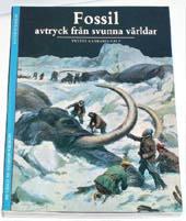 """Gayrard-Valy, Yvette, """"Fossil: Avtryck från svunna tider"""" HÄFTAD"""