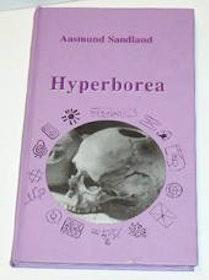 "Sandland, Aagmund, ""Hyperborea: Hvordan var egentlig forhistorisk tid i Norden?"" INBUNDEN SLUTSÅLD"