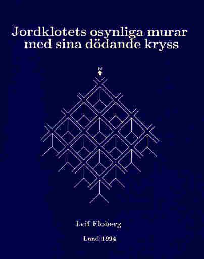 """Floberg, Leif, """"Jordklotets osynliga murar med sina dödande kryss"""" SLUTSÅLD"""