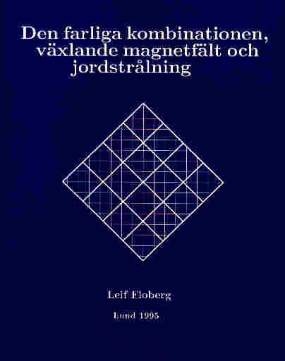 """Floberg, Leif, """"Den farliga kombinationen växlande magnetfält och jordstrålning"""" SLUTSÅLD"""