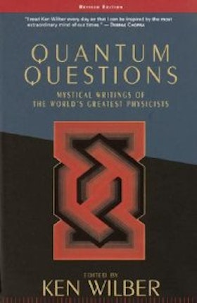 "Wilber, Ken (red.), ""Quantum Questions: Writings of the world´s greatest physicists"" SLUTSÅLD"