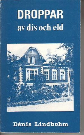 """Lindbohm, Denis, """"Droppar av dis och eld"""" HÄFTAD SLUTSÅLD"""