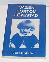 """Lindbohm, Denis, """"Vägen bortom lövestad"""" HÄFTAD SLUTSÅLD"""