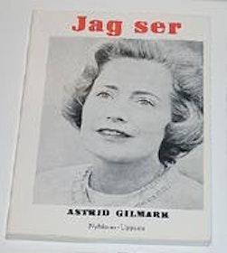 """Gilmark, Astrid, """"Jag ser"""" HÄFTAD"""