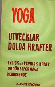 "Degerman, Alarik, ""Yoga utvecklar dolda krafter"" HÄFTAD 1950 SLUTSÅLD"