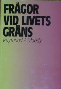 """Moody, Raymond A., """"Frågor vid livets gräns"""" POCKET"""