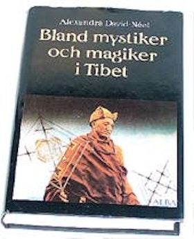 """David-Nëel, Alexandra, """"Bland mystiker och magiker i Tibet"""" INBUNDEN SLUTSÅLD"""