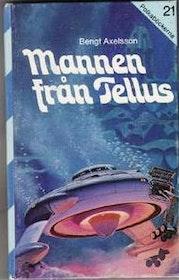 "Axelsson, Bengt, ""Mannen från Tellus"" INBUNDEN SLUTSÅLD"