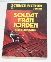 """Lindbohm, Denis, """"Soldat från jorden"""" POCKET SLUTSÅLD"""