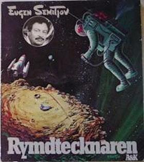 """Semitjov, Eugen, """"Rymdtecknaren"""" KARTONNAGE/HÄFTAD"""