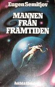 """Semitjov, Eugen, """"Mannen från framtiden"""" INBUNDEN"""