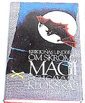 """Lindberg, Erik Jonas, """"Om skrömt, magi och gammal klokskap"""" INBUNDEN SLUTSÅLD"""