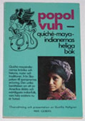 """Hultgren, Gunilla (övers. presentation) """"Popol Vuh: Quiché-maya-indianernas heliga bok"""" HÄFTAD SLUTSÅLD"""