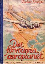 """Semitjov, Vladimir, """"Det försvunna aeroplanet"""" SLUTSÅLD"""
