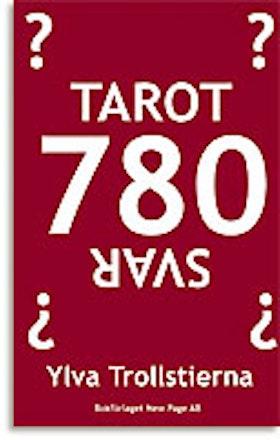 """Trollstierna, Ylva, """"Tarot - 780 svar"""" SLUTSÅLD"""