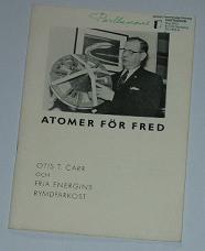 """Carr, Otis T., """"Atomer för fred, den fria energins rymdfarkost"""" HÄFTE"""